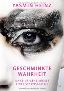 Yasmin Heinz - Geschminkte Wahrheit - Buchtipp von der Schminktante