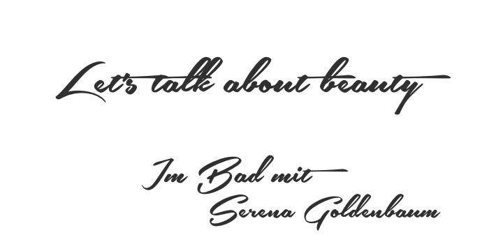 Beautyinterview mit Serena Goldenbaum.